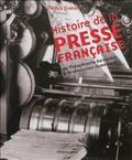 Histoire de la presse française, de Théophraste Renaudot à la révolution numérique