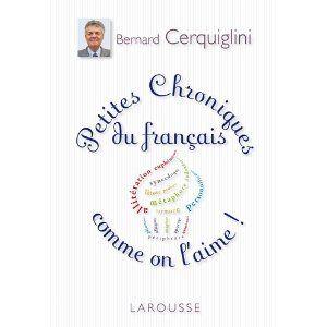 Petites chroniques du français comme on l'aime
