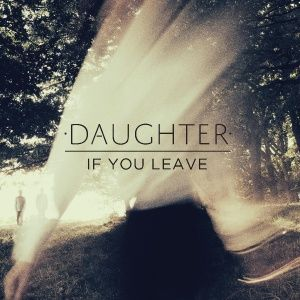 """Daughter """"If You Leave"""""""