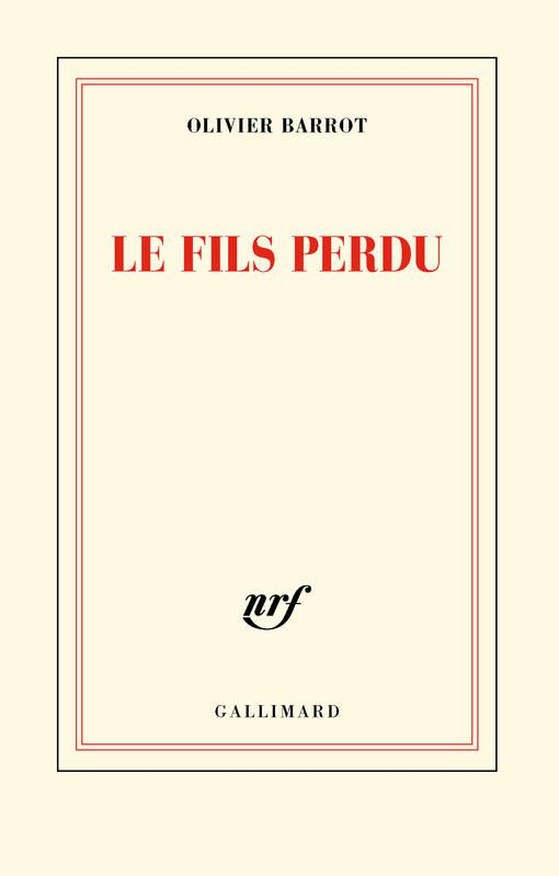 'Le Fils perdu' d'Olivier Barrot