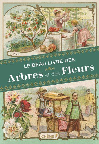 Le beau livre des arbres et des fleurs de Dominique Pen Du