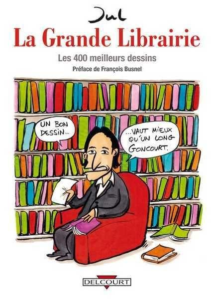 La Grande librairie. Les 400 meilleurs dessins