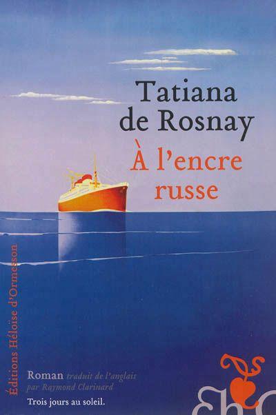 A l'encre russe - tatiana de Rosnay