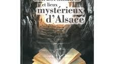 Histoires extraordinaires et lieux mystérieux d'Alsace de Guy Trendel