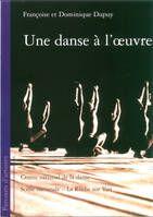 """""""Une danse à l'oeuvre"""""""