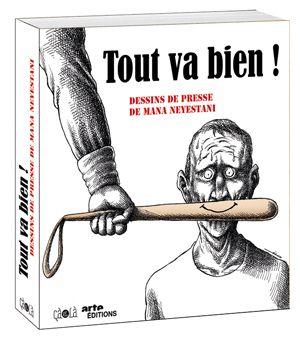"""Tout va bien!"". Mana Neyestani."