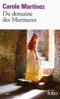"Carole Martinez ""Du Domaine des murmures""  Folio"
