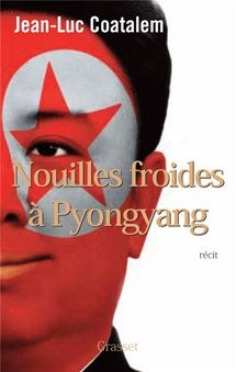 Nouilles froides à Pyongyang : récit de voyage