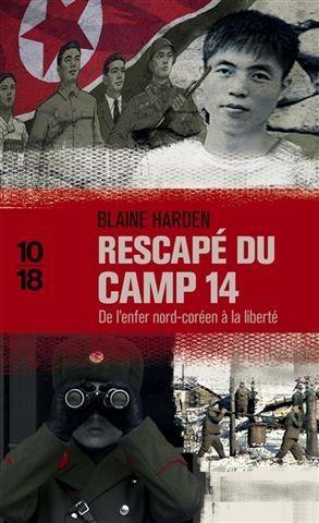 """Rescapé du camp 14, de l'enfer nord-coréen à la liberté """" toujours chez 10/18."""