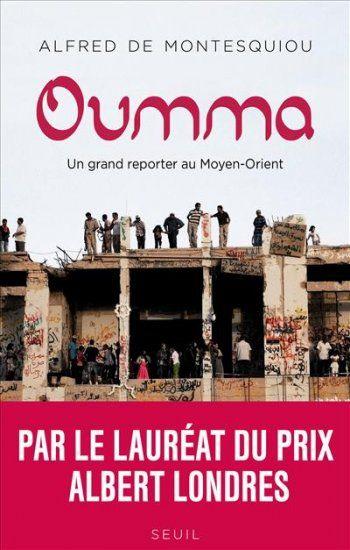 Oumma - Un grand reporter au Moyen-Orient (Ed. Seuil)