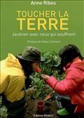 Toucher la terre : jardiner avec ceux qui souffrent
