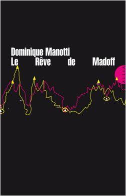 """""""Le rêve de Madoff"""""""