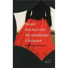 Fabienne Moreau « Dans les secrets de madame Clicquot » aux éditions PLON