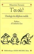 """""""T'es où, ontologie du téléphone mobile"""" de Maurizio Ferraris"""