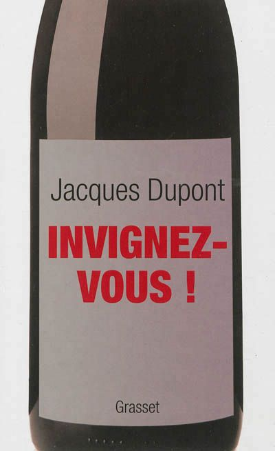 Invignez-vous de Jacques Dupont