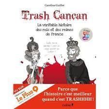 """"""" Trash Cancan"""" Caroline Guillot aux éditions du Chêne"""