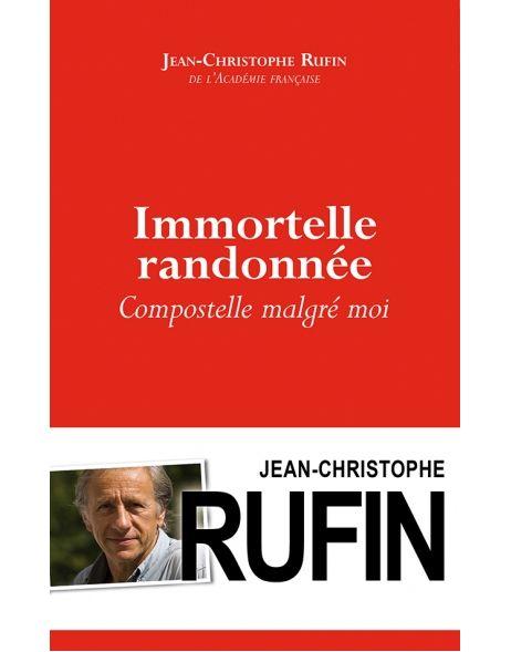 """Livre """"Immortelle randonnée : Compostelle malgré moi"""" de Lean-Christophe Ruffin"""