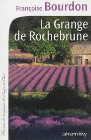 La grange de Rochebrune - Françoise Bourdon - chez CALMANN LEVY