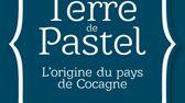 Vu d'ici: Terre de Pastel ouvre ses portes le 10 juin à Labège près de Toulouse