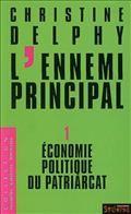 L'ennemi principal (Volume 1) : Economie politique du patriarcat