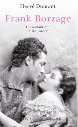 Frank Borzage - Un romantique à Hollywood