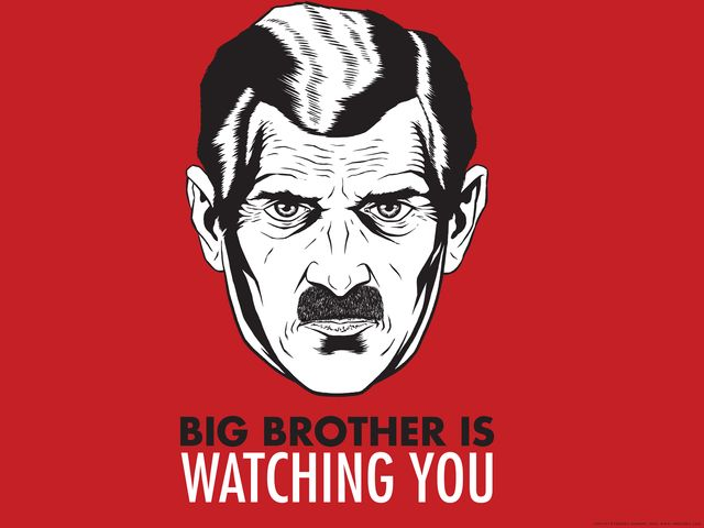 "1984 : ""Big Brother Is Watching You !"""