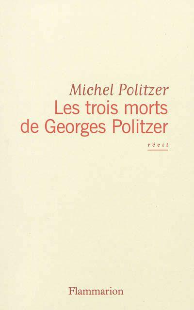 """""""Les trois morts de Georges Politzer"""""""