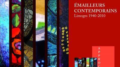 « Émailleurs contemporains Limoges 1940-2010 » de  Simone Christel, paru aux éditions Culture et Patrimoine en Limousin Sortie e