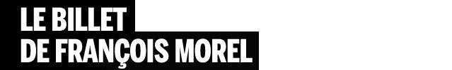 le billet de Morel
