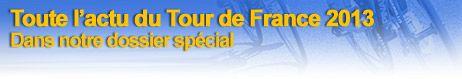 Bandeau Tour de France - Notre dossier spécial