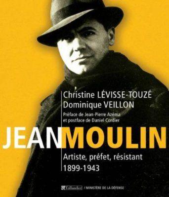 Jean Moulin : Artiste, préfet, résistant 1899/1943