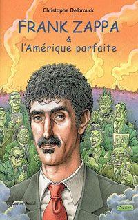 Frank Zappa & l'Amérique parfaite (Volume 3 : 1978-1993)