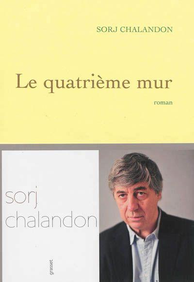 Sorj Chalandon, Le quatrième mur © Grasset - 2013