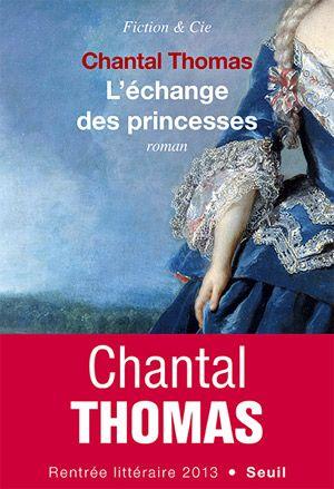 'L'échange des princesses' de Chantal Thomas