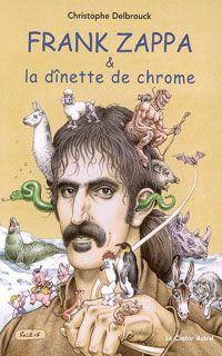 Frank Zappa & la dînette de chrome (Volume 2 : 1972-1978)