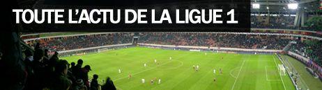 Toute l'actu de la Ligue 1