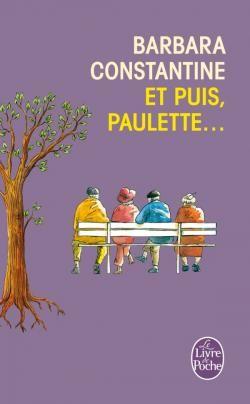 """""""Et puis Paulette"""" de Barbara Constantine au Livre de poche."""