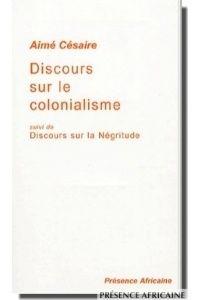 Discours sur le colonialisme (suivi du discours sur la Négritude)