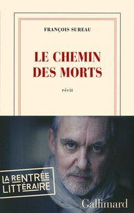 Le chemin des morts-François Sureau