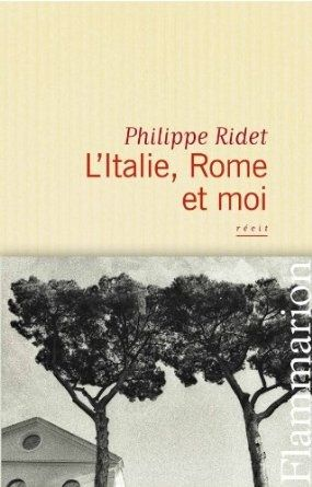 Philippe Ridet-L'Italie, Rome et moi