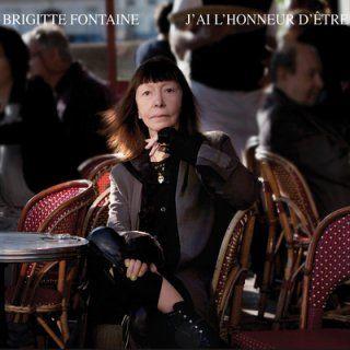 J'ai l'honneur d'être - Brigitte Fontaine