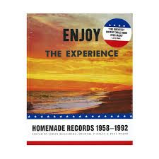 """Enjoy the Experience – Homemade Records 1958-1992"""