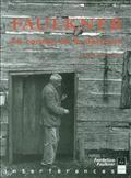 Faulkner : le roman de la détresse