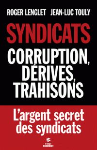 Syndicats, corruption, dérives , trahisons