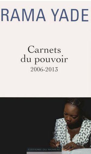 Carnets de pouvoir. 2006-2013