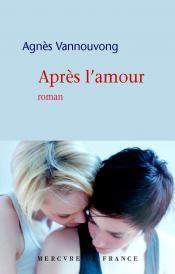 Après l'amour. Agnès Vannouvong