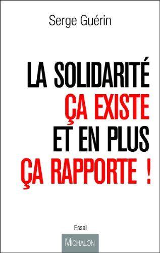 La Solidarité, ça existe... Et en plus ça rapporte !