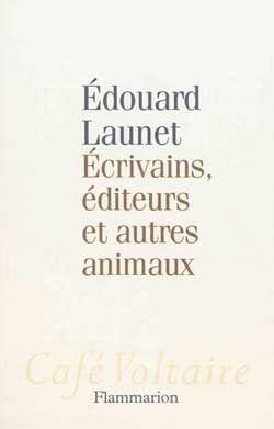 Ecrivains, éditeurs et autres animaux