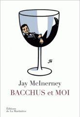 Jay McInerney - Bacchus et moi