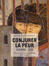 Conjurer la peur - Sienne, 1338. Essai sur la force politique des images